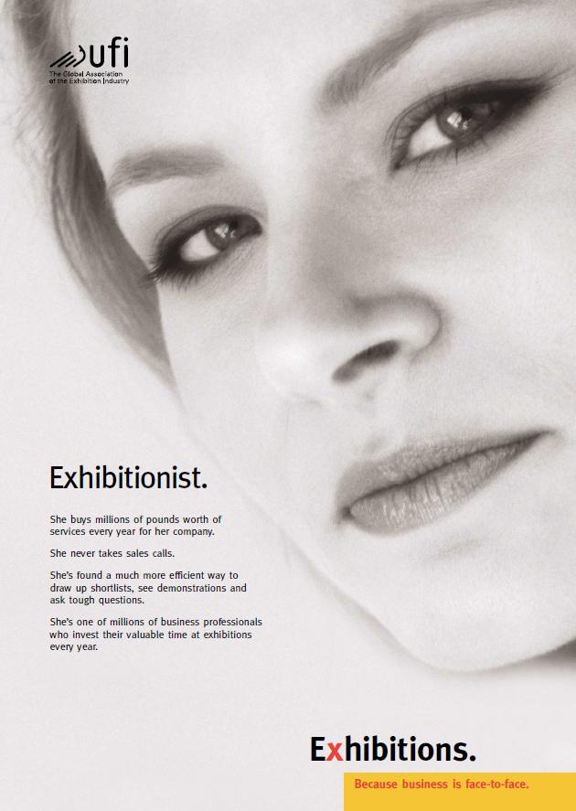 UFI Generic Promotion Campaign. Exhibitionist